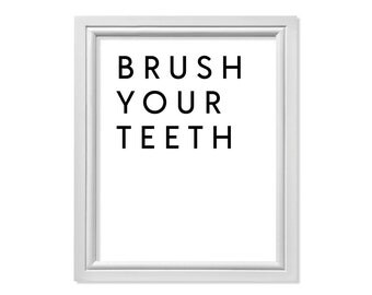 Modern Brush Your Teeth Sign, Brush Your Teeth Poster, Bathroom Wall Art, Teeth Brush Sign, Brush Your Teeth Art, Toothbrush Art, Teeth Art