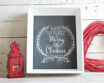 Have Yourself a Merry Little Christmas, Chalkboard Christmas, Rustic Christmas Decor, Christmas Chalkboard Sign, Farmhouse Christmas Decor