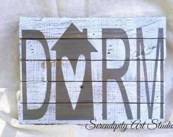 Wood DORM Sign, Shabby Chic Dorm Room Sign, Rustic Dorm Room Sign, Graduation Gift, Distressed Dorm Room Sign, Dorm Room Gift