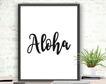 SALE Aloha Printable Art Home Decor Typography Print Inspirational Quote Printable Tropical Art Print Instant Download Black and White