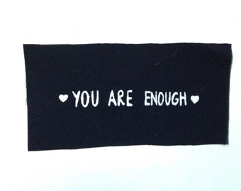 You Are Enough screenprinted patch