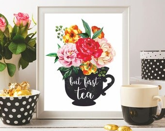 Tea art print But first tea Poster Tea print Tea art printable Tea sign Printable artwork Tea Kitchen wall art print Kitchen decor Tea quote