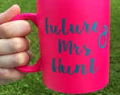 Future Mrs Coffee Mug | Mrs Last Name Cup | Mrs Mug | Mrs Cup | Bride Mug | Bride Cup | Bride Gift | Bridal Shower Gift | Bride to Be Gift