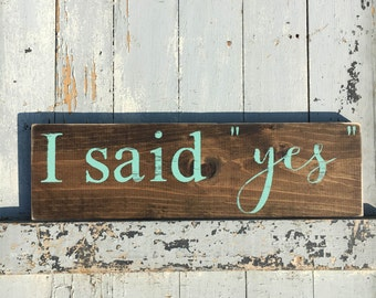 I said yes sign | wedding sign | engagement sign | engagement announcement | photo prop | wedding decor | wedding sign | wooden sign |