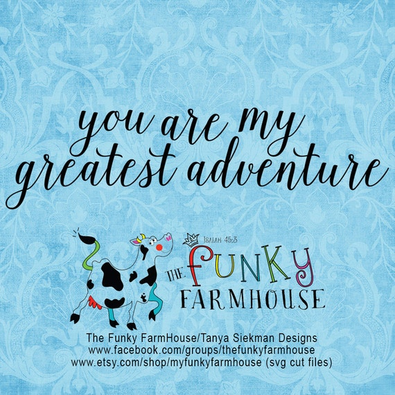 SVG & PNG - You are my greatest adventure