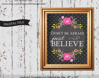 "Printable Art Print, 8""x10"", Mark 5:36 don't be afraid just believe, Inspirational Quote, Motivational Wall Art, Instant Download"