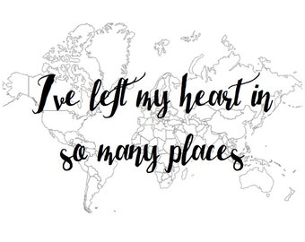 I've Left My Heart in so Many Places Print
