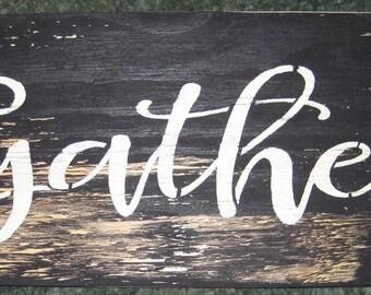 Gather.....Primitive/ decor /saying/ handmade / gift/ kitchen/family/fall/halloween/thanksgiving/christmas/board/