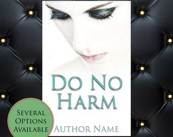 Do No Harm Pre-Made eBook Cover * Kindle * Ereader Cover