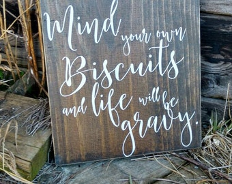 Country Wall Plaque, Mind Your Own Biscuits And Life Will Be Gravy, Wood  Sign
