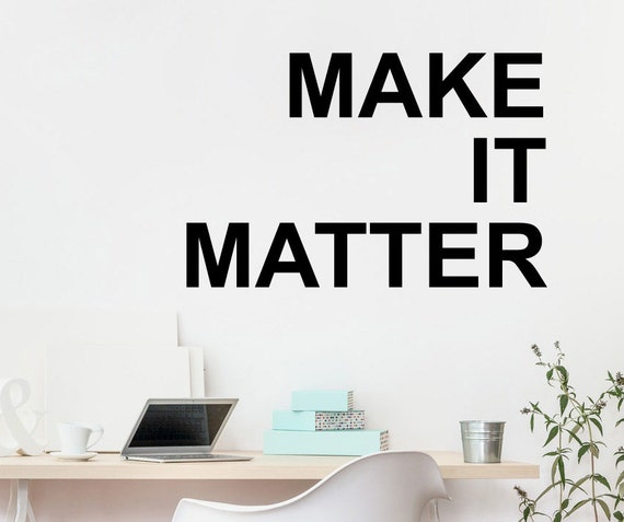 make it matter typography decal motivational decal office