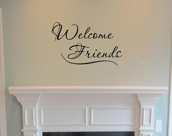 Welcome Friends vinyl wall decal