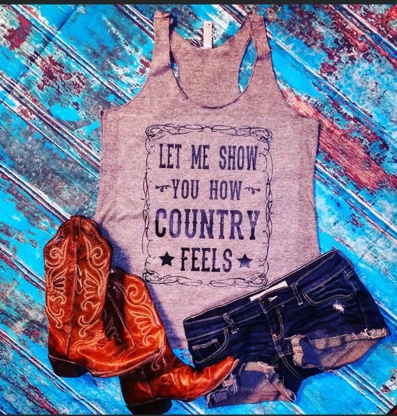 Let me show you how country feels tri blend racerback tank shirt