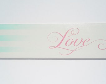 Hand Painted Love Sign, Teal and Pink wall decor, Teal and Pink wall art, Teal and Pink bedroom decor, Girls teal and pink wall art, Love