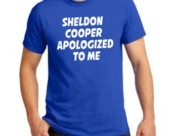 Sheldon Cooper Apologized To Me T-Shirt The Big Bang Theory The Empathy Optimization TV Show Geek Nerd Funny Front and Back Text of Shirt