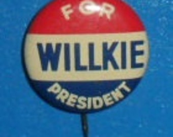 "1940 Willkie for President - Wendell Willkie - Celluloid Pinback Campaign Pin/Button 3/4"" Green Duck Co. Chicago"