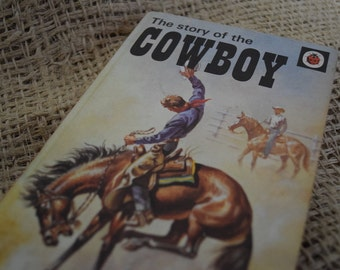 The story of the Cowboy. A Vintage Ladybird Book. Series 707. 1975