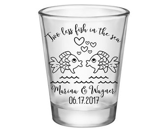125x Wedding Shot Glasses Custom Nautical Wedding Favor | 1.75 oz Clear | Two Less Fish In The Sea | Choose Imprint Color | READ DESCRIPTION