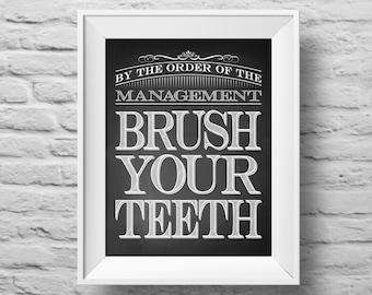 BRUSH YOUR TEETH unframed art print Typographic poster, inspirational print, self esteem, wall decor, quote art. (R&R0079)