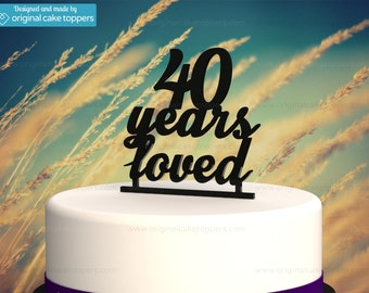 "40th Birthday Cake Topper - ""40 years loved"" - BLACK - OriginalCakeToppers"