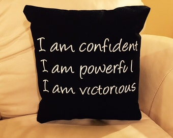I Am Confident, Powerful, Victorious Pillow, Black And White, Positive Inspiration