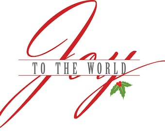 Joy to the World Printable/Cut File