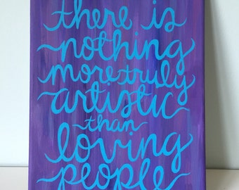 There is Nothing More Truly Artistic Than Loving People--Blue and Purple Quote Canvas 8x10 in.