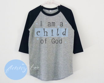 Christian shirt I am a child of God tshirt toddlers children raglan shirt+Baseball tee +Kids shirts