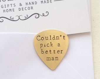 Couldn't pick a better man - Handstamped personalised guitar plectrum - Guitar pick - Custom gift - Custom pick - Copper - Brass - Steel