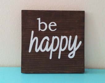 "rustic wooden sign, be happy, plaque, square, home decor, gift, motivational, white, cocoa bean stain, 7 1/4"" X 7 1/4"""