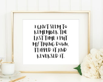 I Can't Seem To Remember The Last Time I Put My Thang Down... | Downloadable Print | Instant Download | Gallery Wall | Printable