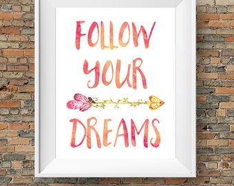 Follow Your Dreams print, instant download, digital printable wall art, watercolour arrow, BUY 3 prints get 1 FREE!