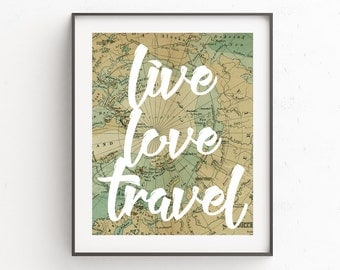 Old Map Wall Print, Travel Quote Wall Print, Travel Wall Print, Gallery Wall Prints, Live Love Travel, Home Wall Decor, Travel Gallery Art
