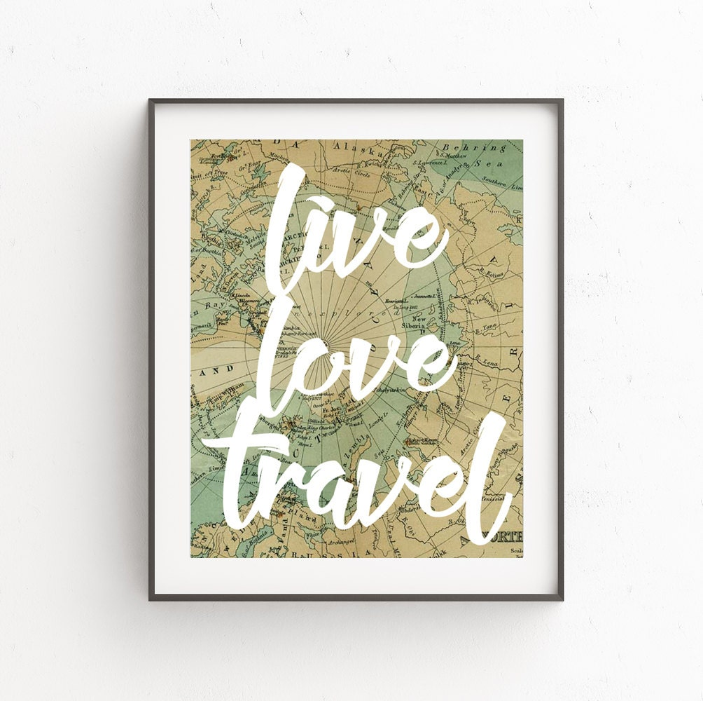 poster old map wall print travel quote wall print travel wall print gallery wall prints live love travel home wall decor travel gallery art