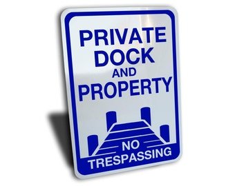 "Private Dock and Property No Trespassing Sign, Aluminum, Blue, 10"" by 14"".  Gift idea for Cabin, outdoors."