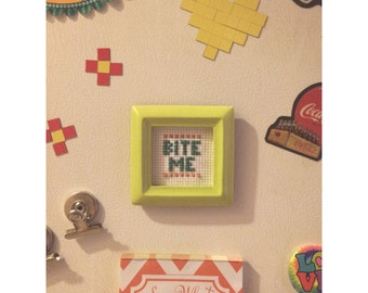 Funny Fridge Magnet-Bite Me- Funny Cross Stitch Fridge Magnet/Frame - Refrigerator Magnet/ for wall or desk/funny gift!*funny kitchen decor*