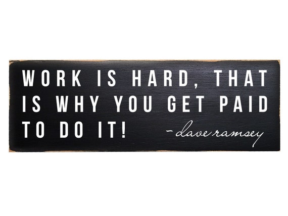 work is hard inspirational quotes wood signs by