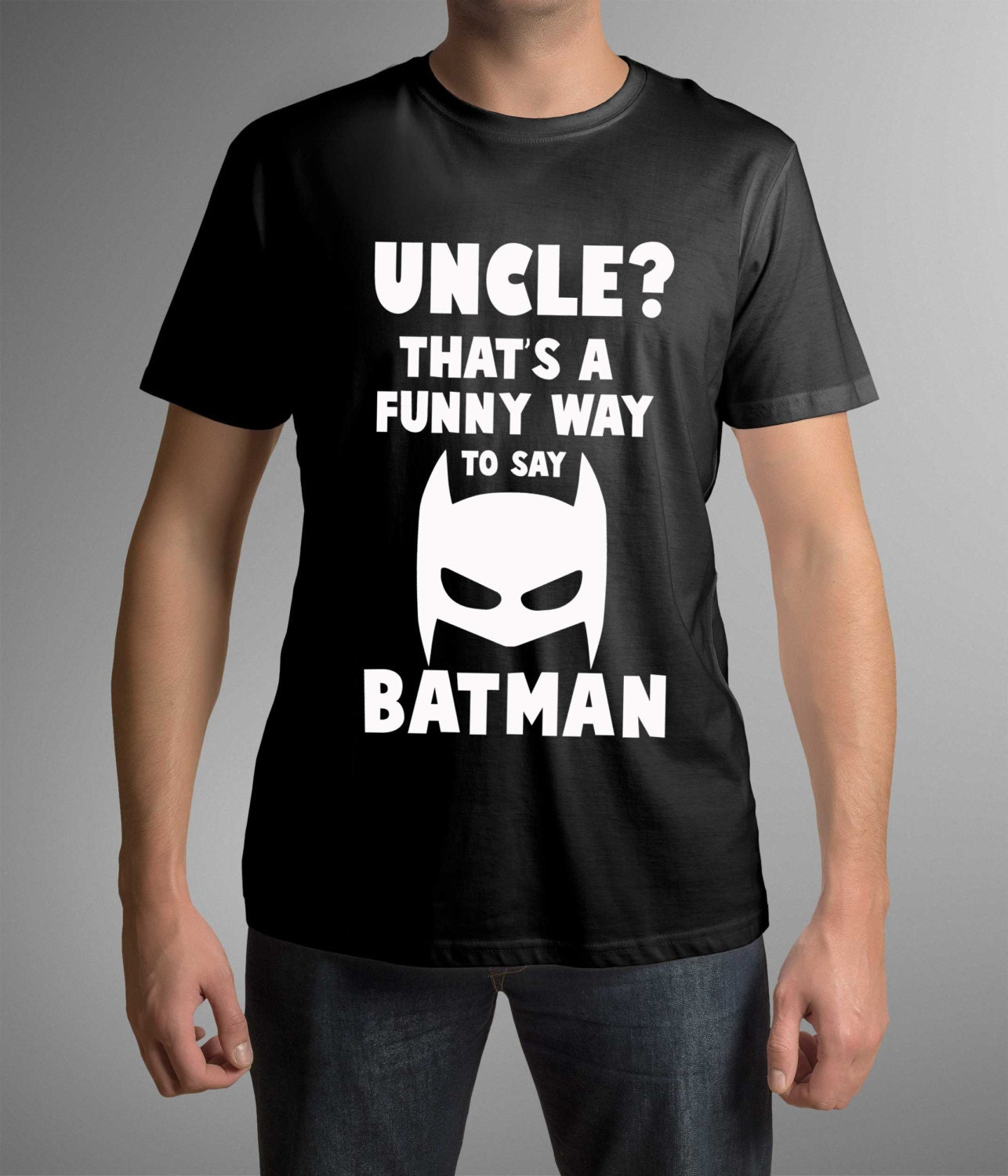 T-shirt for Uncle Gift for Uncle Batman shirt Funny print