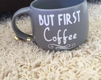 But first coffee Gray Coffee Mug