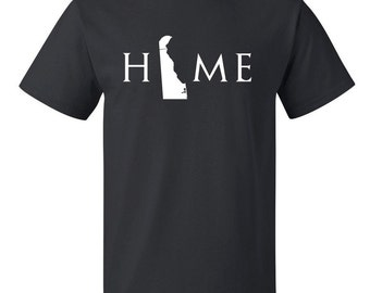 Delaware home T Shirt, Your state T Shirt, Delaware shirt, Delaware T Shirt, Delaware home, Delaware home T