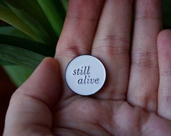 Pin : still alive.