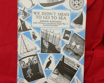We didn't mean to go to sea by Arthur Ransome. 1978 Hardback. Author of Swallows and Amazons