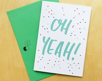Oh Yeah! - Congratulations Card