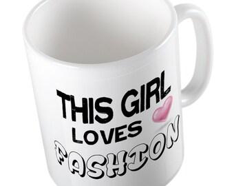 This Girl loves FASHION Mug
