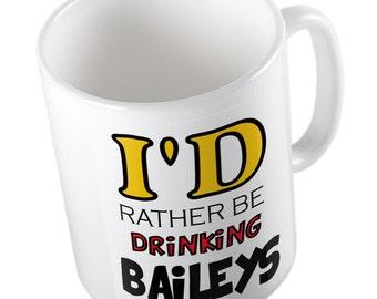 I'd rather be drinking baileys mug