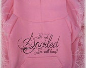 I'm not Spoiled Zip Up Dog Hoodie S-2XL