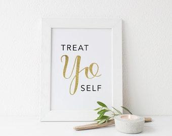 Treat Yo Self Gold Foil Print- 8x10 Art Print, Gold Foil