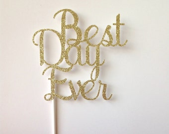 "Gold Glitter ""Best Day Ever"" Cake Topper"