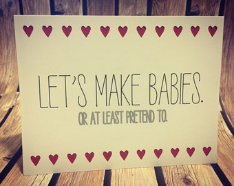 "Handmade Naughty Love Greeting Card: ""Let's Make Babies. Or at least pretend to."""