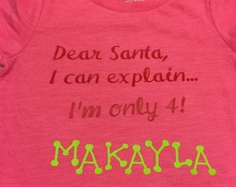 Dear Santa, I can explain...I'm only... t-shirt